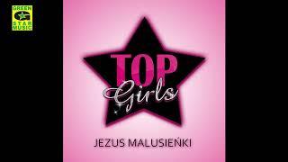 Top Girls - Jezus Malusieńki (Kolęda 2017)