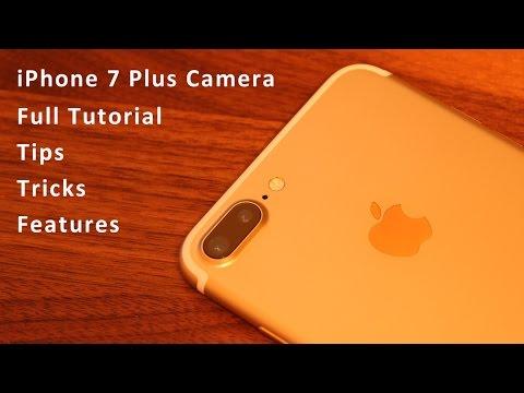 iPhone 7 Plus Camera Tips, Tricks, Features and Full Tutorial