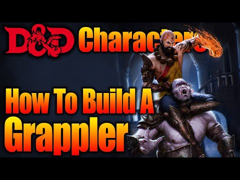 How to Build a Grappler in Dungeons and Dragons 5th Edition| Character Builds