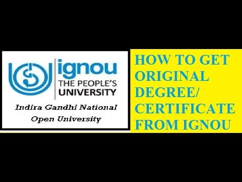 How to get original Degree and certificate from IGNOU - Useful information- regarding IGNOU-