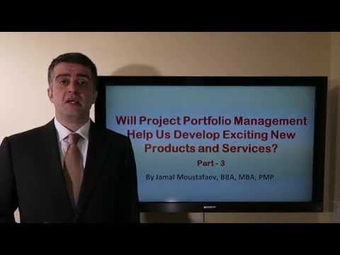 Project Portfolio Management - Will PPM Help Us Develop Exciting New Products and Services? - 3/3