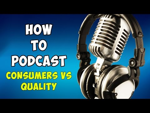 Consumers Vs Podcast Sound Quality - 02 - How To Podcast - [ Tutorial ] - fixitfixitfixit