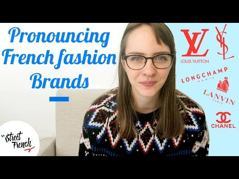 How to Pronounce FRENCH FASHION BRANDS I StreetFrench.org