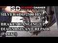 Silverado 2500 HD Brakes Hanging Up, Diagnosis and Repair Part 3