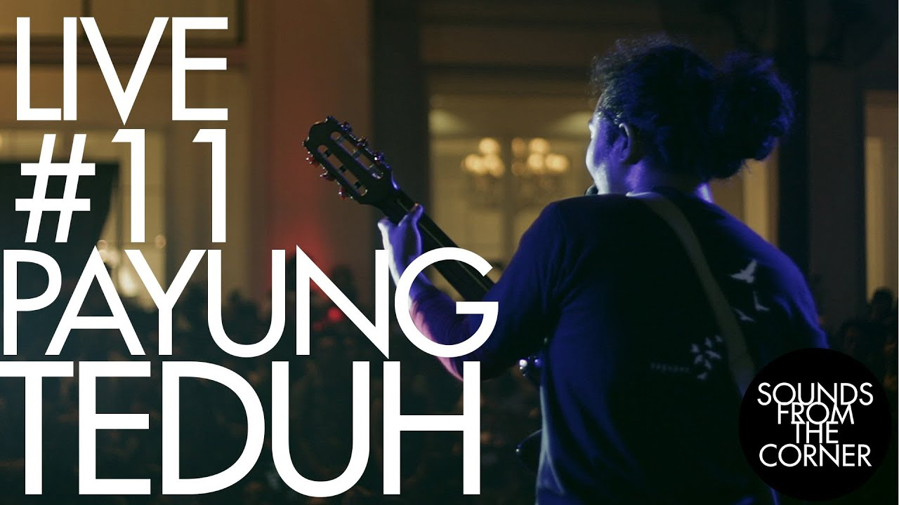 Download Sounds From The Corner : Live #11 Payung Teduh MP3 Gratis