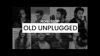Best Old Nonstop Unplugged Hindi Song Collection   Old Mix 07   Old Most Famous Unplugged Collection
