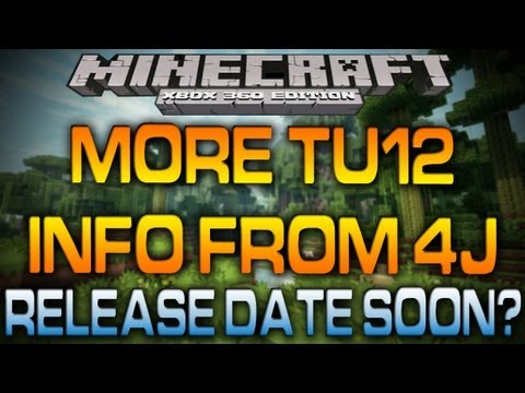 Minecraft Xbox - TU12 RELEASE DATE SOON (Being Bug Fixed by 4JStudios)