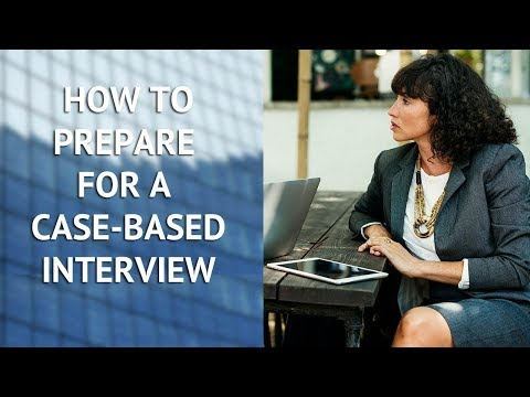 How to Prepare for a Case-based Interview