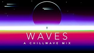 Waves - A Chillwave Mix