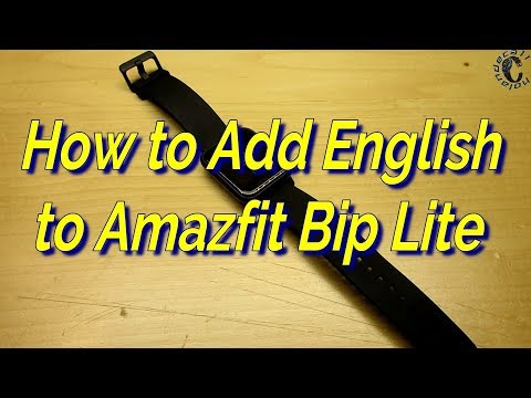 How to add English in Xiaomi Amazfit Bip Lite & Developer update
