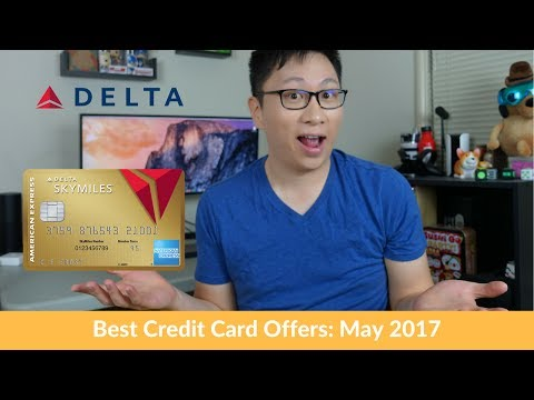Best Credit Card Offers: May 2017 (Amex Delta Cards)