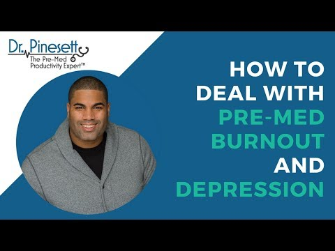 How to Deal with Pre-Med Burnout and Depression