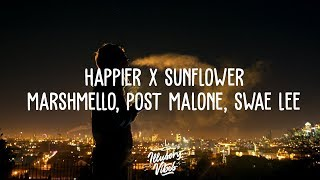 Download HAPPIER x SUNFLOWER [Mashup] | Marshmello, Post Malone, Swae Lee, Bastille Video