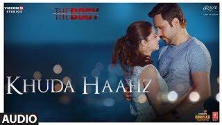 Khuda Haafiz Audio   The Body   Rishi K,Emraan H,Sobhita,Vedhika   Arijit S,Arko,Manoj M,Aditya D