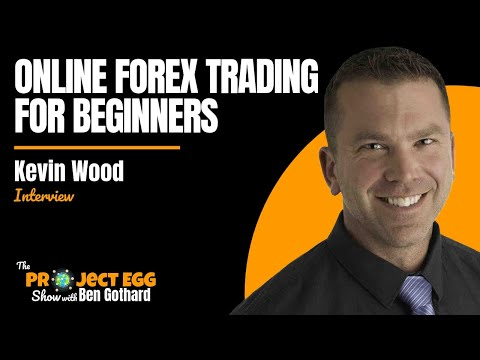 Kevin Wood: Online Forex Trading For Beginners