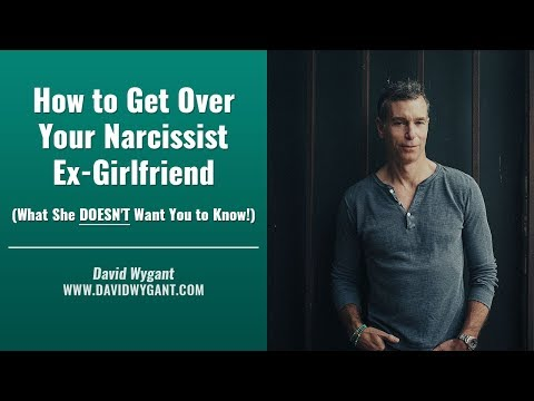 How to Get Over Your Narcissist Ex-Girlfriend (What She DOESN'T Want You to Know!)