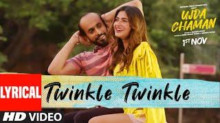 Lyrical: Twinkle Twinkle | Ujda Chaman | Sunny Singh Karishma Sharma | Tochi Raina | Gourov- Roshin