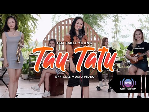 Download Lagu FDJ Emily Young Tau Tatu Mp3