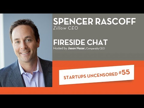 Fireside Chat with Zillow CEO, Spencer Rascoff - Startups Uncensored #55
