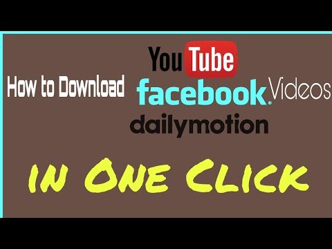 How to Download Youtube Facebook Dailymotion Videos in one Click
