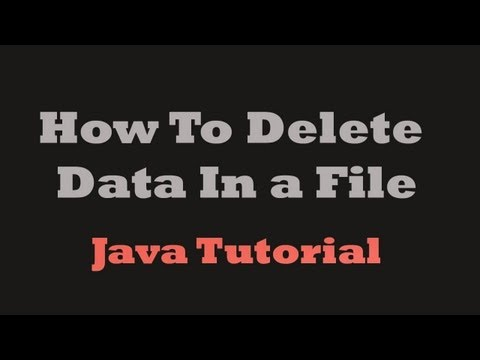 Java Tutorial   How To Delete Data In a File   Must watch