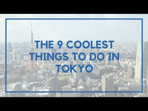 The 9 Coolest Things to Do in Tokyo