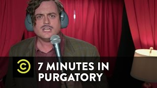 7 Minutes in Purgatory