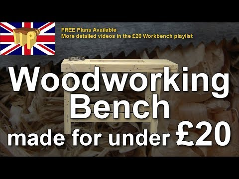 £20 Woodworking Bench - Summary