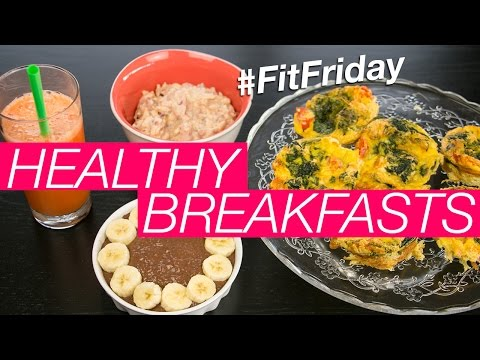 Healthy Breakfast Ideas | Vegan & Vegetarian #FitFriday