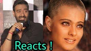 Ajay Devgan reacts on wife Kajol's latest haircut of Bald (GANJI)   Shocking .