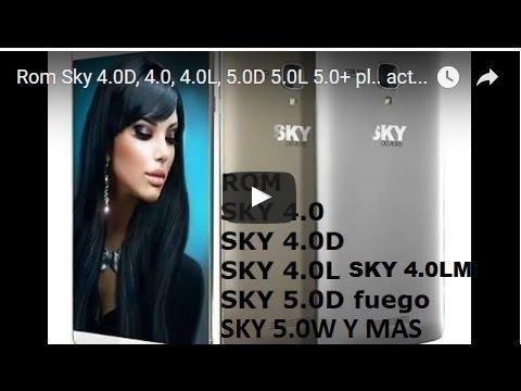 Rom Sky 4.0D, 4.0, 4.0L, 5.0D 5.0L 5.0+ pl.. sky5.0 W, queda en logo, error de aplicaciones