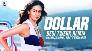 Dollar (Desi Twerk) - Sidhu Moosewala - DJ Freazz X Dholi Kiret X Dholi Nash(DjFaceBook.IN).mp3