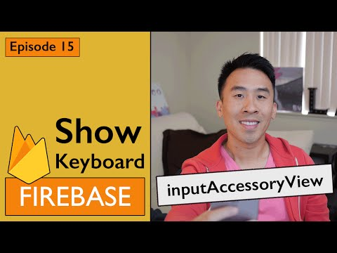 Swift: Firebase 3 - How to Implement Interactive Keyboard using inputAccessoryView  (Ep 15)