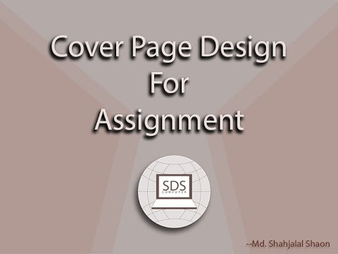 how to make cover design for assignment in MS Word 2007