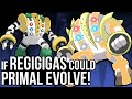If Regigigas could PRIMAL REVERT in Pokémon Omega Ruby and Alpha Sapphire!
