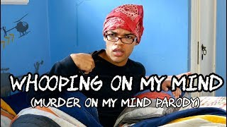 Whooping On My Mind (Murder On My Mind Parody)