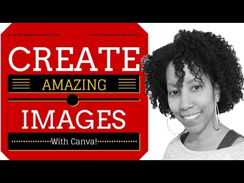 Canva Tutorial: Create Amazing Images With Ease!