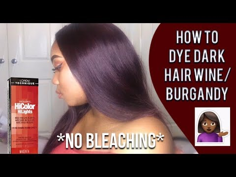 HOW TO DYE YOUR HAIR BURGANDY WITHOUT BLEACHING