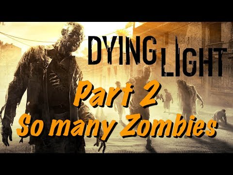 Dying Light Live Gameplay PS4 - Part 2