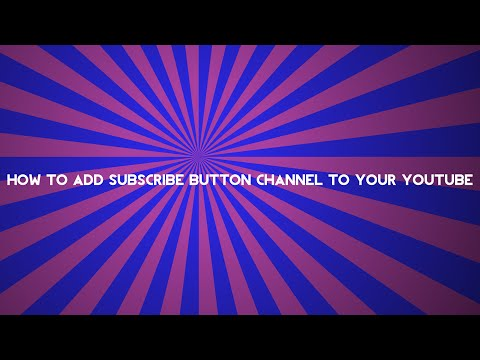 HOW TO ADD SUBSCRIBE BUTTON TO  YOUTUBE CHANNEL