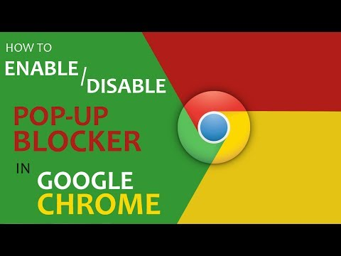 How to Enable / Disable Pop Up Blocker in Google Chrome 2017?
