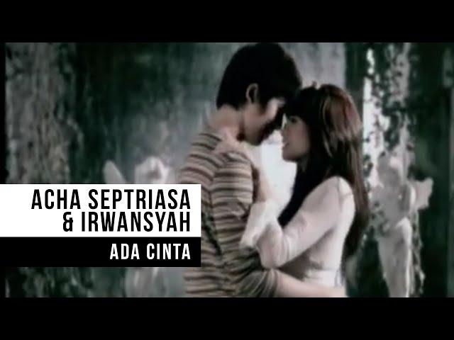 ACHA SEPTRIASA & IRWANSYAH - Ada Cinta