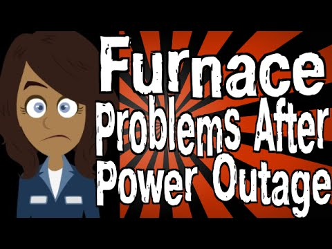 Furnace Problems After Power Outage