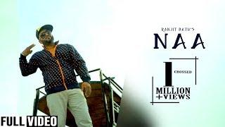 Naa | Ranjit Bath | Preet Hundal | Official Video | Punjabi Songs | Desi Swag Records