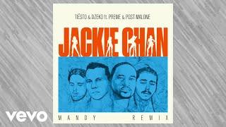 Tiësto, Dzeko - ft. Preme & Post Malone – Jackie Chan (MANDY Remix)