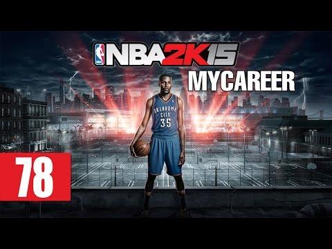 NBA 2K15 - MyCareer - Let's Play - Part 78 -