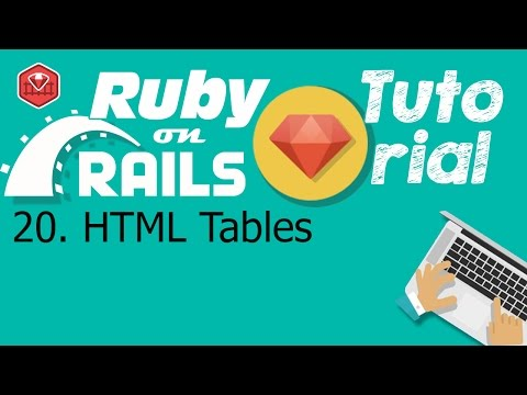 20. Ruby on rails tutorial (front-end): HTML Tables