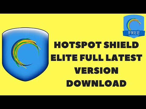 Hotspot Shield Elite Full Latest Version Free Download