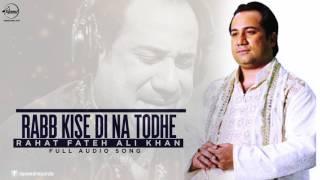 Rabb Kise Di Na Todhe ( Full Audio Song ) | Rahat Fateh Ali Khan | Punjabi Song | Speed Records