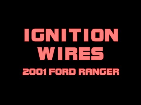 2001 Ford Ranger - How To Replace The Ignition Wires